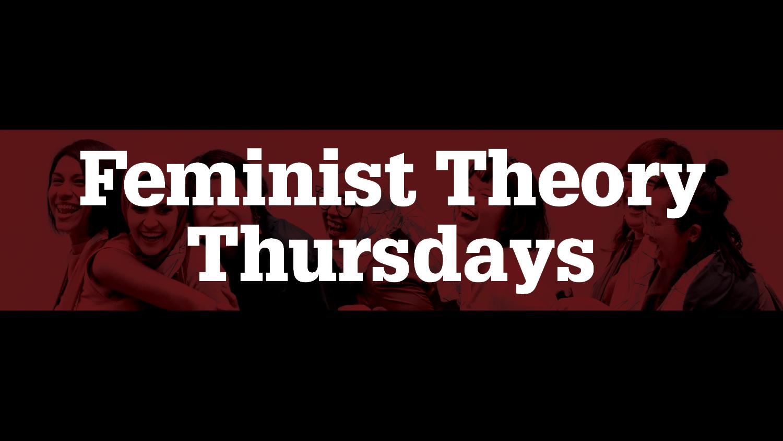 Feminist Theory Thursdays
