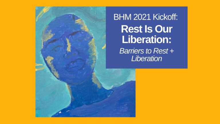 Black History Month 2021: Rest is Our Liberation