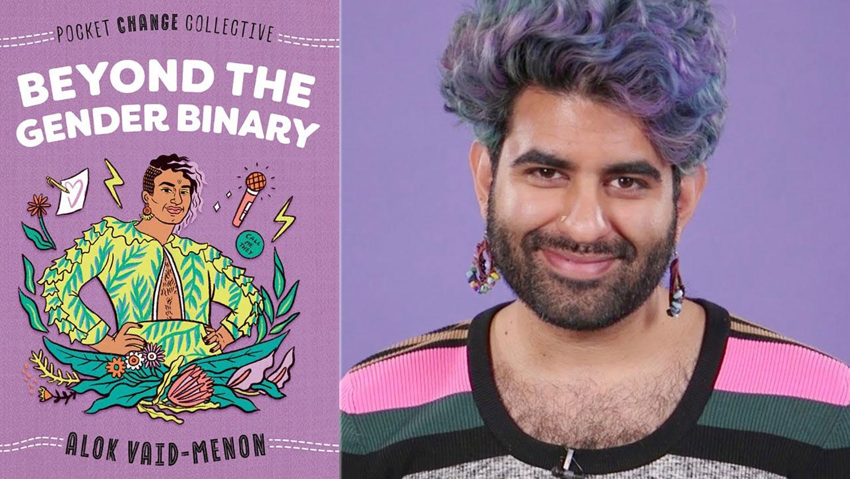 Alok Menon, Beyond the Gender Binary